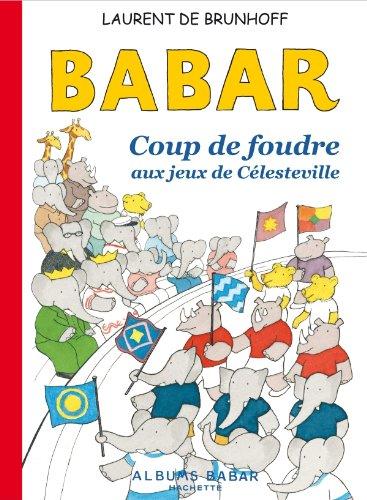 9782012270169: Babar - Coup de foudre aux jeux olympiques de Célesteville