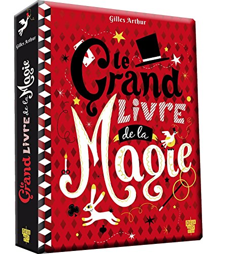 GRAND LIVRE DE LA MAGIE (LE): ARTHUR GILLES