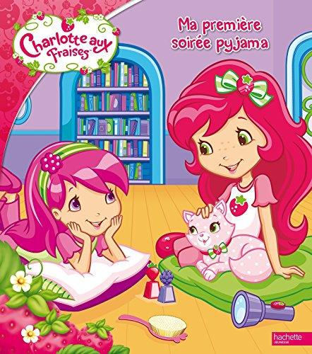 9782012274228: Charlotte aux Fraises - Ma première soirée pyjama