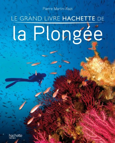 9782012301870: Le grand livre Hachette de la plong�e