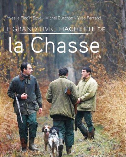 le grand livre Hachette de la chasse: n/a