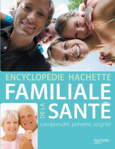 9782012302525: Encyclopédie Hachette familiale de la santé (French Edition)
