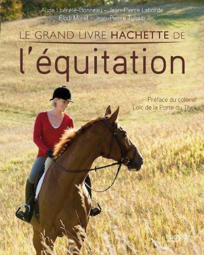 9782012302853: Le grand livre hachette de l'équitation