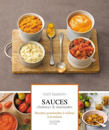 9782012306523: Sauces, chutneys et marinades: Fait maison (Cuisine)