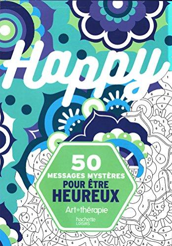 9782012308350: 50 messages mystères pour être heureux (Art thérapie)