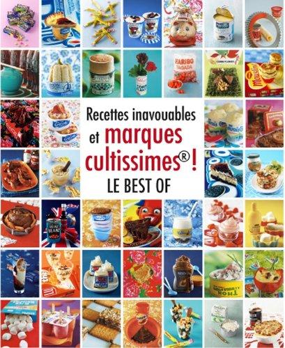 9782012309166: recettes inavouables et marques cultissimes ! le best of