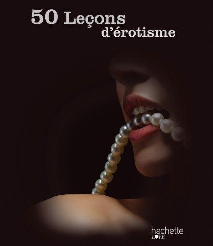 50 leçons d'érotisme: Sandrine Chatrene