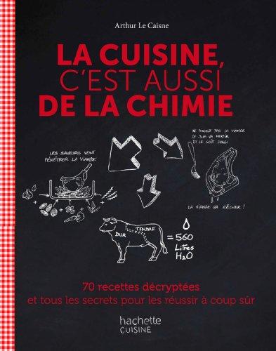 9782012309746: La cuisine c'est aussi de la chimie: 70 recettes décryptées et tous les secrets pour les réussir à coup sûr