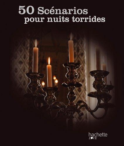 9782012312135: 50 scénarios pour nuits torrides