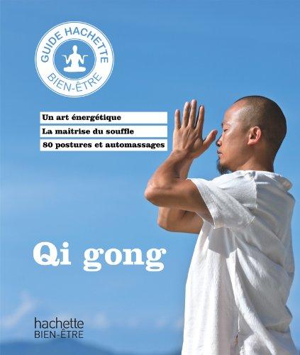 9782012312357: Qi gong: R�tablir l'�quilibre du corps et de l'esprit