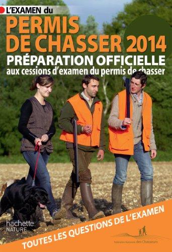 L'examen du permis de chasser 2014: Pr?paration: Le Floc'h Soye,