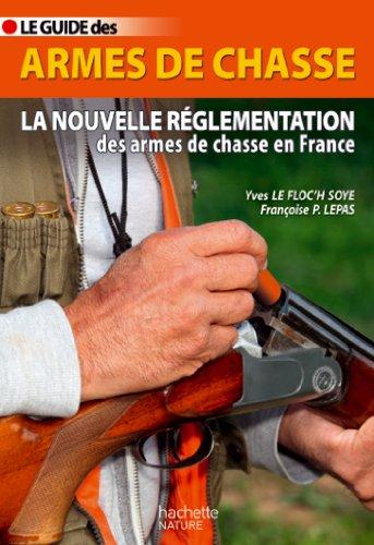 Guide des armes de chasse (Jardins /: Yves Le Floc'h
