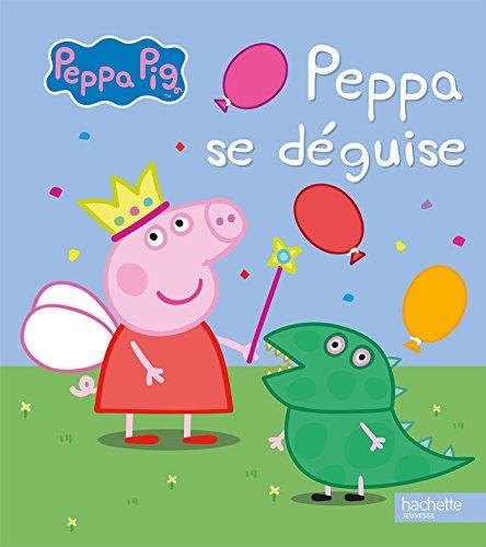 9782012315525: Peppa Pig: Peppa se deguise