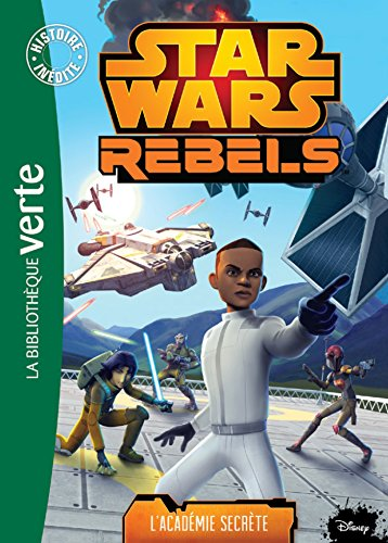 9782012317031: Star Wars Rebels - 09 - L'Académie secrète