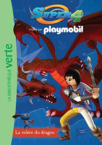 9782012317093: Playmobil Super 4 04 - La colère du dragon
