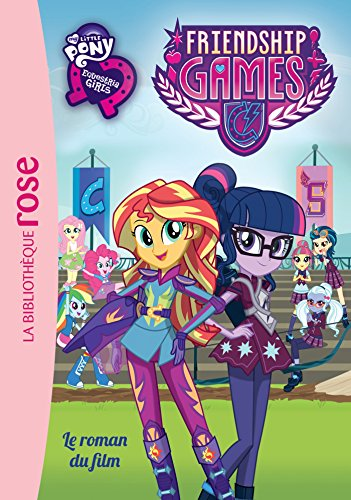 9782012317338: My little Pony 6-8 ans : Equestria girls - Frienship Games : Le roman du film