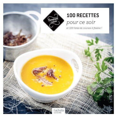 9782012318205: 100 Recettes pour ce soir (Cuisine)