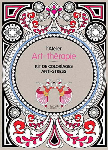9782012319646: L'atelier Art - Therapie: Kit de coloriages anti - stress (French Edition)