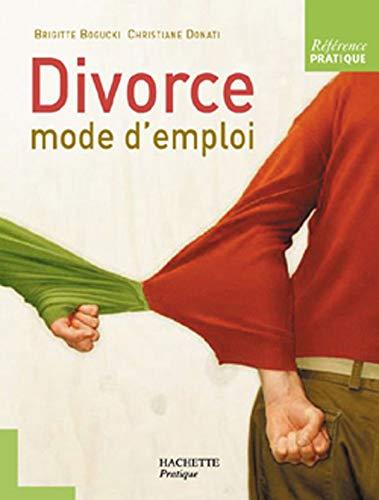 Divorce mode d'emploi (Référence pratique): Brigitte Bogucki; Christiane