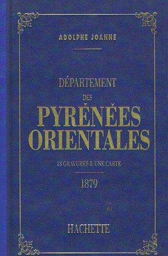 Département Des Pyrénées Orientales 1879 - Adolphe Joanne