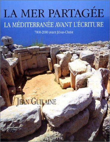 9782012350670: La mer partagée : La Méditerranée avant l'écriture, 7000-2000 avant Jésus-Christ...