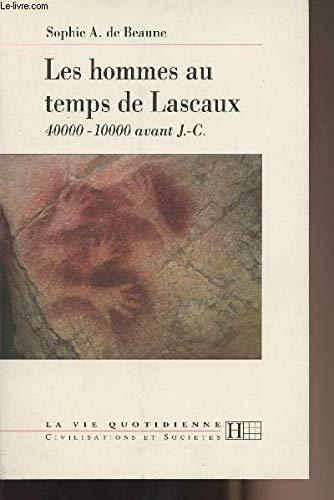 9782012350977: LES HOMMES AU TEMPS DE LASCAUX. 40 000-10 000 avant J-C (La vie quotidienne)