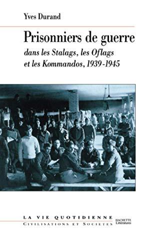 9782012351370: Les prisonniers de guerre dans les stalags, les oflags et les kommandos, 1939-1945
