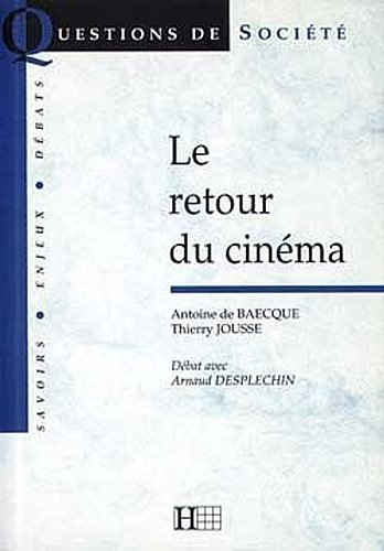 Le retour du cinema (Questions de societe) (French Edition): Baecque, Antoine de