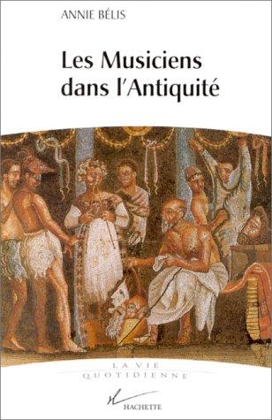 9782012352797: Les musiciens dans l'Antiquit�