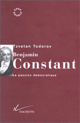 9782012353299: Benjamin Constant : La passion démocratique