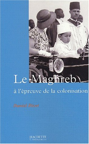 9782012353671: Le Maghreb a l'epreuve de la colonisation (French Edition)