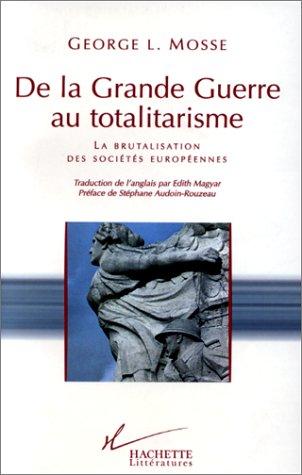 9782012354487: De la Grande guerre au totalitarisme : La brutalisation des sociétés européennes