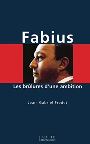 9782012354586: Fabius, les br�lures d'une ambition