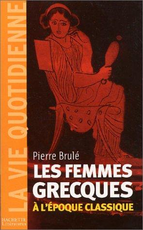 9782012354807: Les Femmes grecques à l'époque classique