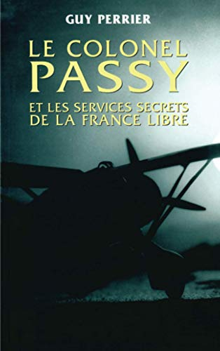 9782012355040: Le colonel Passy et les services secrets de la France libre (French Edition)