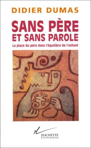 9782012355217: Sans père et sans parole: La place du père dans l'équilibre de l'enfant (French Edition)