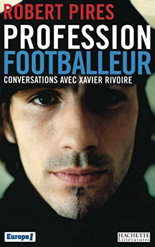 9782012356375: Profession footballeur : Conversations avec Xavier Rivoire