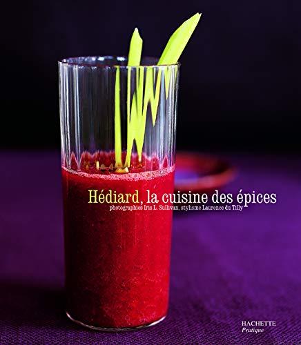 Hédiard, la cuisine des épices: Vincent Carayon & Laurence Du Tilly