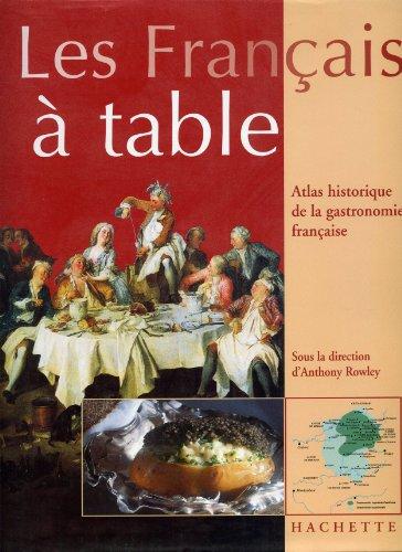 9782012360532: Les Francais a table: Atlas historique de la gastronomie francaise (French Edition)