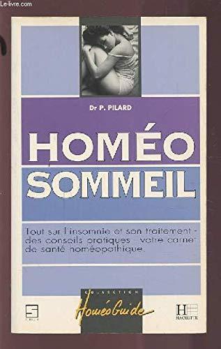 9782012360730: HOMEO SOMMEIL. Tout sur l'insomnie et son traitement, des conseils pratiques, votre carnet de santé homéopathique