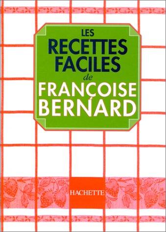 9782012361041: Les Recettes faciles de Françoise Bernard