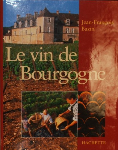 9782012361607: Le vin de Bourgogne