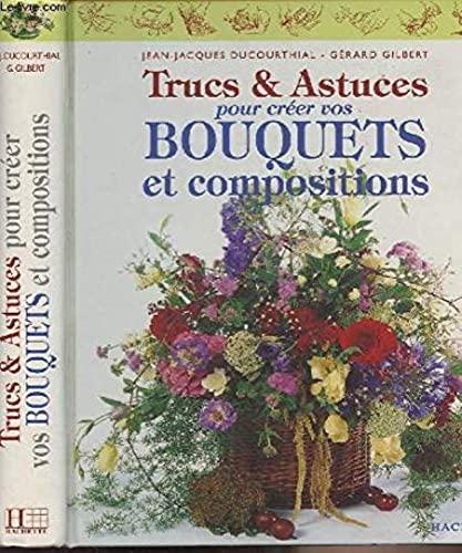 9782012362000: Trucs et astuces pour creer vos bouquets