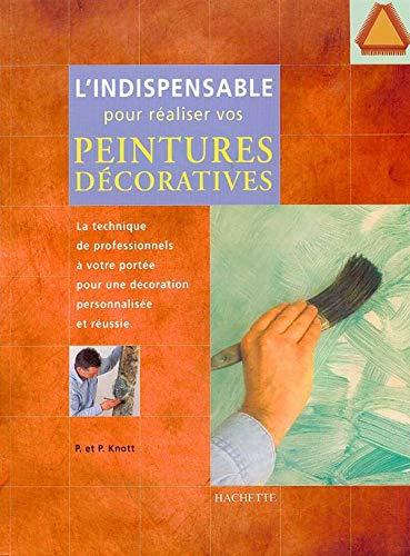 L'indispensable pour rà aliser vos peintures dÃ: Knott, Paula; Knott,