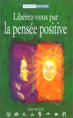 9782012363243: Libérez-vous par la pensée positive