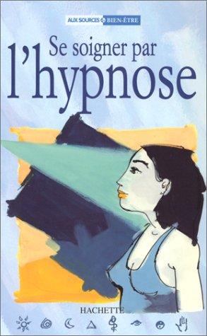 Se soigner par l'hypnose: Pieffer, V?ra
