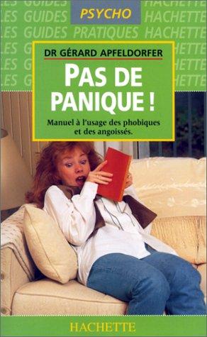 9782012363489: Pas de panique : Manuel à l'usage des phobiques et des angoissés
