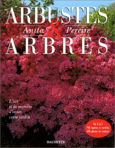 9782012363557: Arbustes et Arbres : L'art et la manière d'orner votre jardin