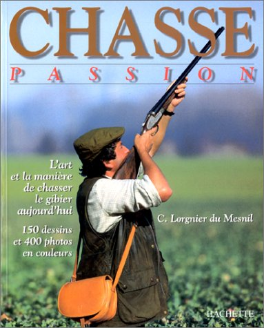 9782012363748: Chasse passion