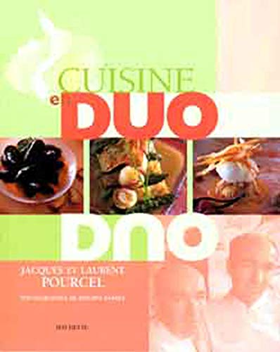 Cuisine en duo: Jacques et Laurent Pourcel